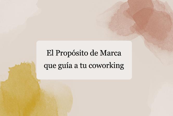 Propósito de Marca que guía las acciones de tu coworking